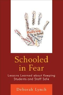 Schooled in Fear: Lessons Learned About Keeping Students and Staff Safe (Hardcover)