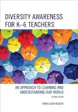 Diversity Awareness for K-6 Teachers: An Approach to Learning and Understanding Our World (Paperback)
