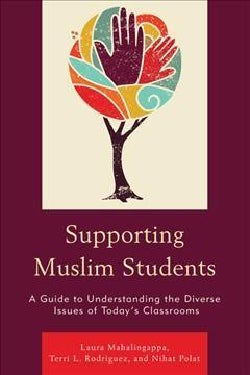 Supporting Muslim Students: A Guide to Understanding the Diverse Issues of Today's Classrooms (Hardcover)
