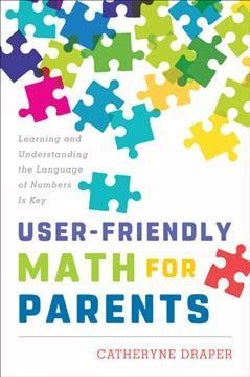 User-Friendly Math for Parents: Learning and Understanding the Language of Numbers Is Key (Hardcover)