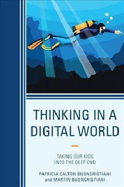 Thinking in a Digital World: Taking Our Kids into the Deep End (Hardcover)