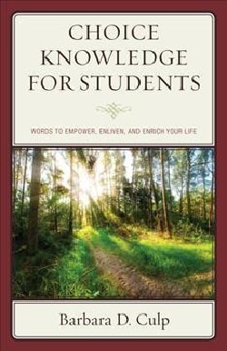 Choice Knowledge for Students: Words to Empower, Enliven, and Enrich Your Life (Paperback)