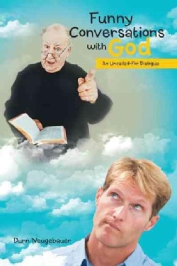Funny Conversations With God: An Uncalled-for Dialogue (Hardcover)