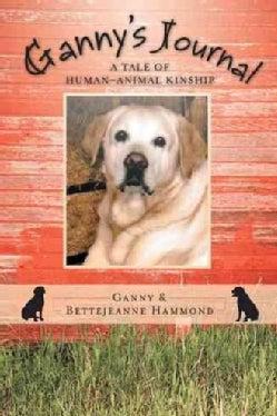 Gannys Journal: A Tale of HumanAnimal Kinship (Paperback)