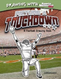 Picture A Touchdown: A Football Drawing Book (Hardcover)