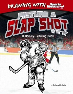 Picture A Slap Shot: A Hockey Drawing Book (Hardcover)