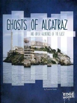 Ghosts of Alcatraz and Other Hauntings of the West (Hardcover)