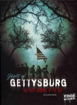 Ghosts of Gettysburg and Other Hauntings of the East (Hardcover)