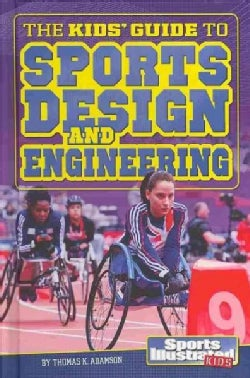 The Kids' Guide to Sports Design and Engineering (Hardcover)