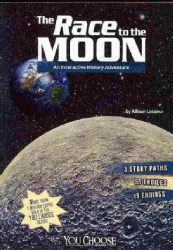 The Race to the Moon: An Interactive History Adventure (Paperback)