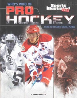 Who's Who of Pro Hockey: A Guide to the Game's Greatest Players (Hardcover)