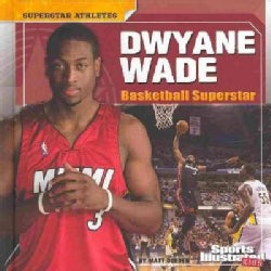 Dwyane Wade: Basketball Superstar (Hardcover)