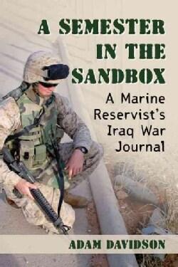 A Semester in the Sandbox: A Marine Reservist's Iraq War Journal (Paperback)