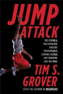 Jump Attack: The Formula for Explosive Athletic Performance, Jumping Higher, and Training Like the Pros (Paperback)