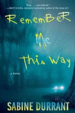 Remember Me This Way (Paperback)