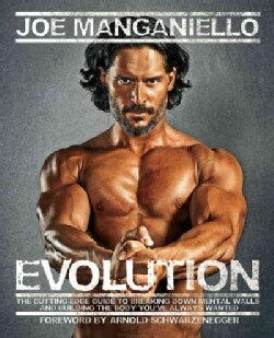 Evolution: The Cutting-Edge Guide to Breaking Down Mental Walls and Building the Body You've Always Wanted (Paperback)
