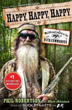Happy, Happy, Happy: My Life and Legacy As the Duck Commander (Hardcover)