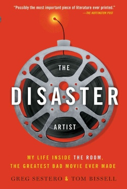 The Disaster Artist: My Life Inside the Room, the Greatest Bad Movie Ever Made (Paperback)
