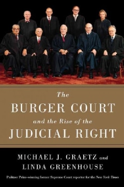 The Burger Court and the Rise of the Judicial Right (Hardcover)