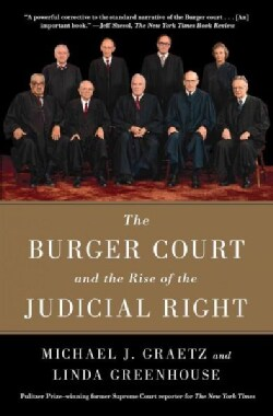 The Burger Court and the Rise of the Judicial Right (Paperback)