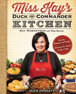 Miss Kay's Duck Commander Kitchen: Faith, Family, and Food - Bringing Our Home to Your Table (Paperback)