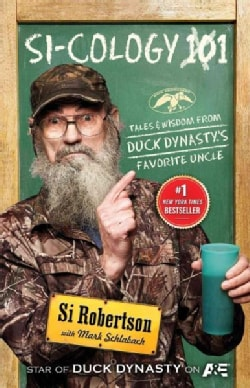 Si-cology 1: Tales & Wisdom from Duck Dynasty's Favorite Uncle (Hardcover)