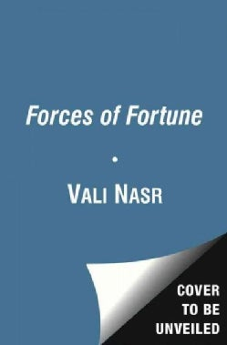Forces of Fortune: The Rise of the New Muslim Middle Class and What It Will Mean for Our World (Paperback)