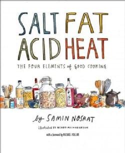 Salt, Fat, Acid, Heat: Mastering the Elements of Good Cooking (Hardcover)