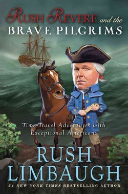 Rush Revere and the Brave Pilgrims: Time-Travel Adventures With Exceptional Americans (Hardcover)
