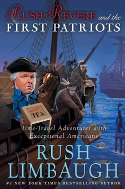 Rush Revere and the First Patriots: Time-Travel Adventures With Exceptional Americans (Hardcover)