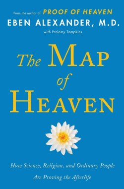 The Map of Heaven: How Science, Religion, and Ordinary People Are Proving the Afterlife (Paperback)