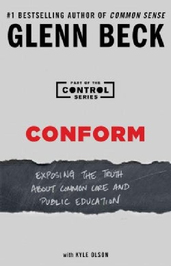 Conform: Exposing the Truth About Common Core and Public Education (Paperback)
