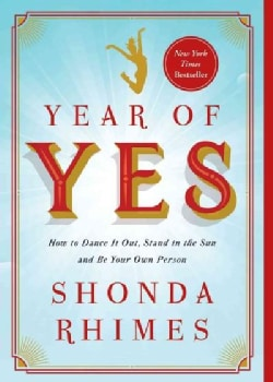 Year of Yes: How to Dance It Out, Stand in the Sun and Be Your Own Person (Paperback)