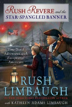 Rush Revere and the Star-Spangled Banner: Time-Travel Adventures With Exceptional Americans (Hardcover)
