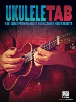 Ukulele Tab: 15 Great Performances Transcribed Note For Note (Paperback)