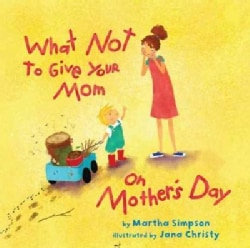 What Not to Give Your Mom on Mother's Day (Hardcover)