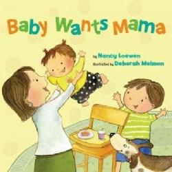 Baby Wants Mama (Hardcover)