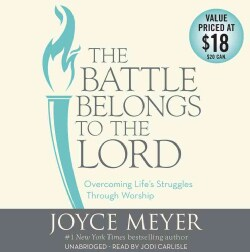 The Battle Belongs to the Lord: Overcoming Life's Struggles Through Worship (CD-Audio)