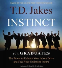 Instinct for Graduates: The Power to Unleash Your Inborn Drive and Face Your Unlimited Future (CD-Audio)
