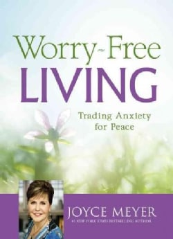 Worry-free Living: Trading Anxiety for Peace (CD-Audio)