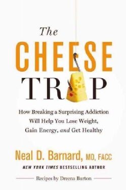 The Cheese Trap: How Breaking a Surprising Addiction Will Help You Lose Weight, Gain Energy, and Get Healthy; Libr... (CD-Audio)