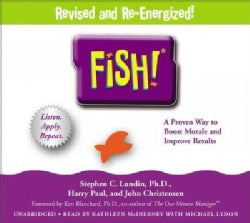 Fish!: A Proven Way to Boost Morale and Improve Results (CD-Audio)