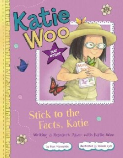 Stick to the Facts, Katie: Writing a Research Paper With Katie Woo (Paperback)