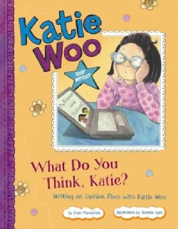 What Do You Think, Katie?: Writing an Opinion Piece With Katie Woo (Paperback)