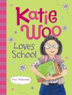 Katie Woo Loves School (Paperback)