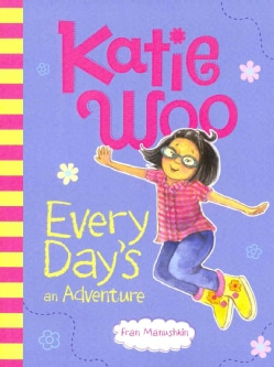 Katie Woo, Every Day's an Adventure (Paperback)