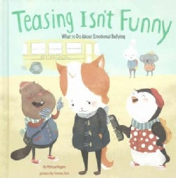 Teasing Isn't Funny: What to do About Emotional Bullying (Hardcover)