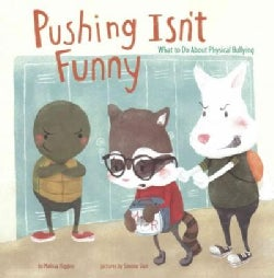 Pushing Isn't Funny: What to Do About Physical Bullying (Paperback)