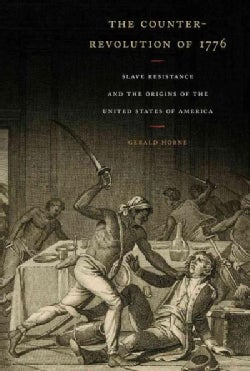 The Counter-revolution of 1776: Slave Resistance and the Origins of the United States of America (Paperback)