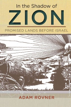 In the Shadow of Zion: Promised Lands Before Israel (Hardcover)
